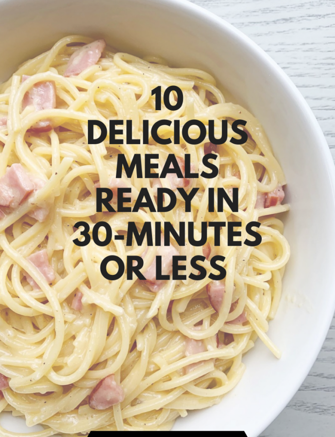 10 Delicious Meals Ready in 30-Minutes or Less