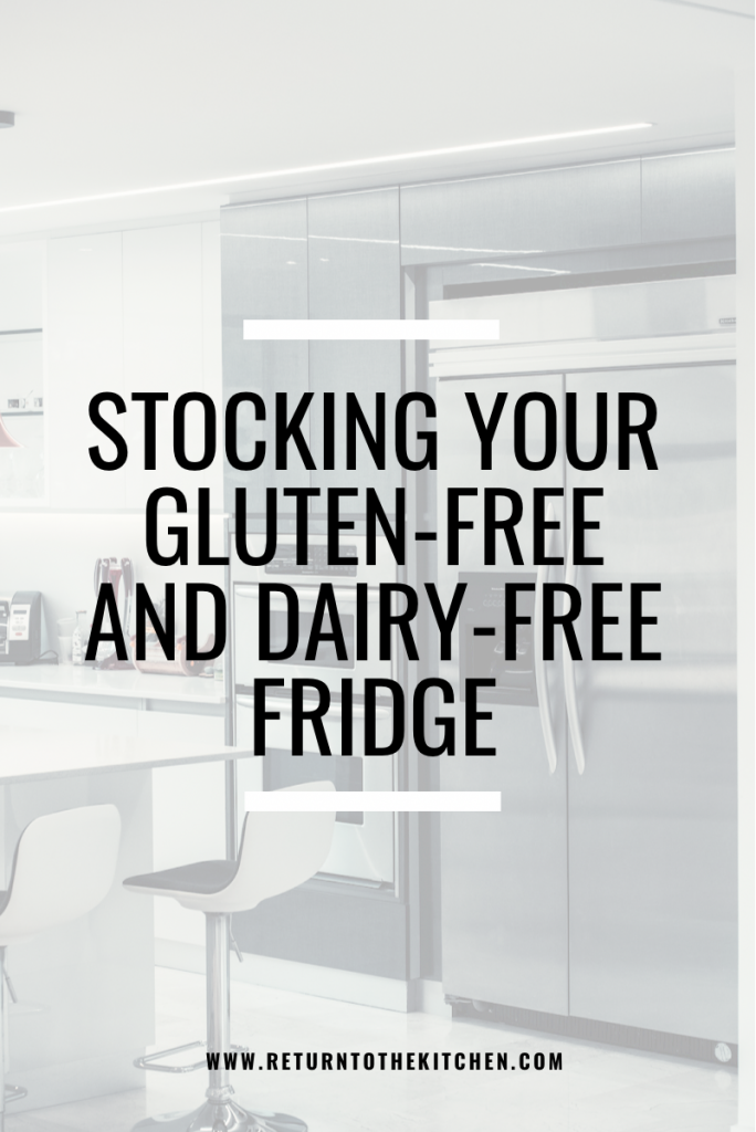 Stocking Your Gluten-Free and Dairy Free Fridge