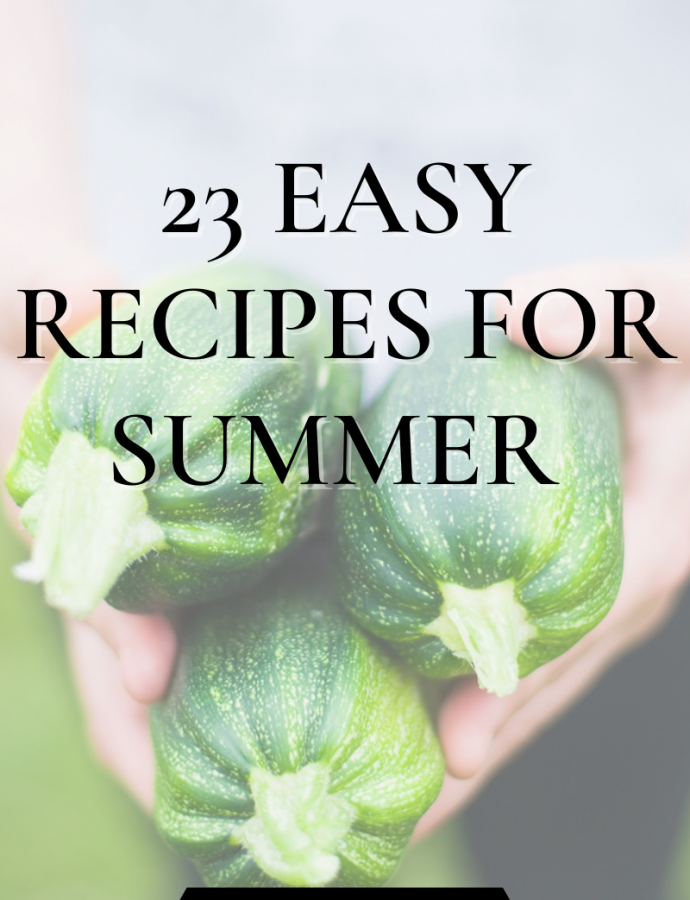 23 Easy Recipes for Summer